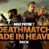 Max Payne 3: Deathmatch Made in Heaven DLC out now