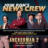 Join Ron Burgundy's News Crew