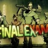 Final Exam Launch Trailer Preps for Release this Week