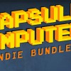 Capsule Computers Indie Build-a-Bundle is Live