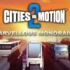 Cities in Motion 2 Aboards Linux with Marvellous Monorails Expansion