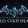 Batman: Arkham Origins – Cold, Cold Heart DLC Announced