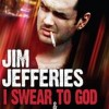 Jim Jefferies: I Swear To God & Contraband Review