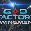 GoD Factory: Wingmen is Now Available