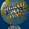 A Happy World Turtle Day from Teenage Mutant Ninja Turtles: Out of the Shadows