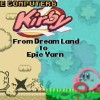 Kirby: From Dream Land to Epic Yarn…