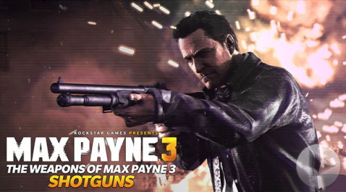 Max Payne 3 Shotgun Trailer Comes Out Firing