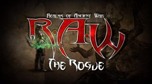 R.A.W. – Realms of Ancient War Rogue Trailer and Release Date