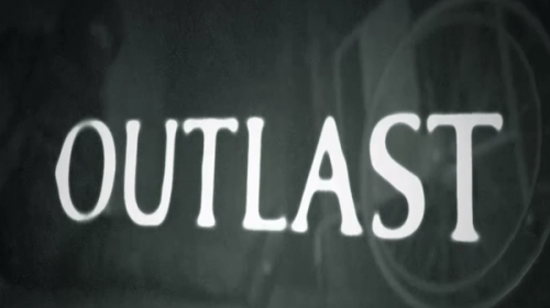 "Survival Horror Game ""Outlast"" Gets A NewTrailer"