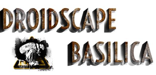 Droidscape-Basilica