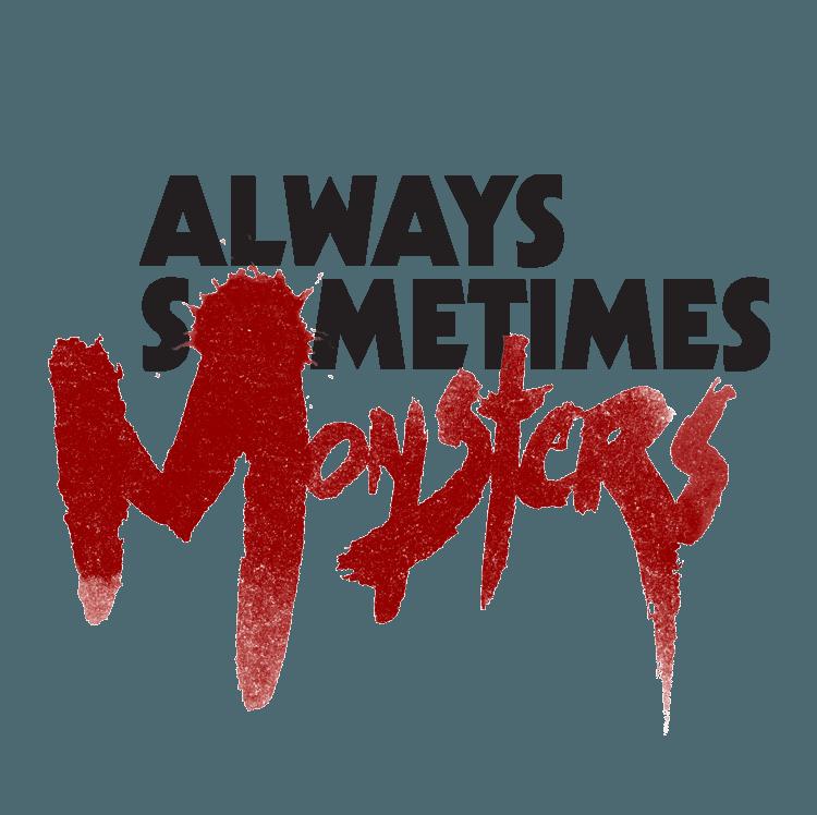 Always-Sometimes-Monsters-01