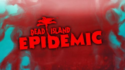 Dead Island: Epidemic Announced