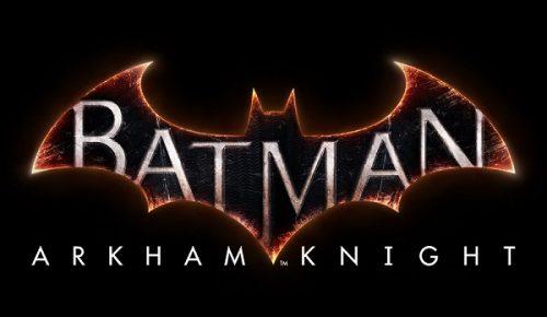 Warner Bros. Entertainment Announces Batman: Arkham Knight