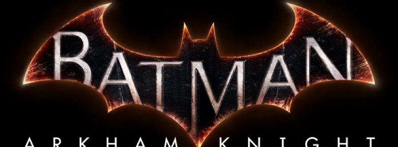 Warner Bros. Entertainment Announces Batman: Arkham Knight