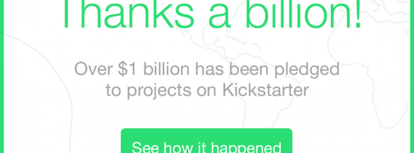 KickStarter Surpasses $1 Billion Dollars In Pledges