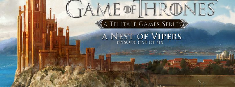 Game of Thrones – A Telltale Game Series: A Nest of Vipers Review