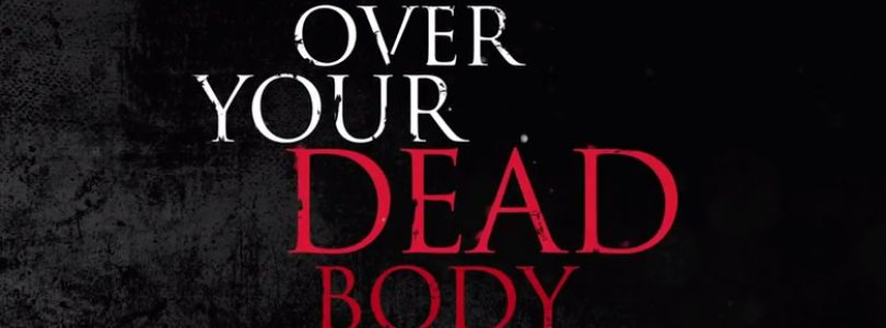 Over Your Dead Body Receives a Chilling New Trailer