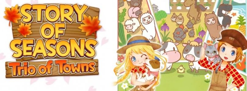 Story of Seasons: Trio of Towns E3 Trailer Released