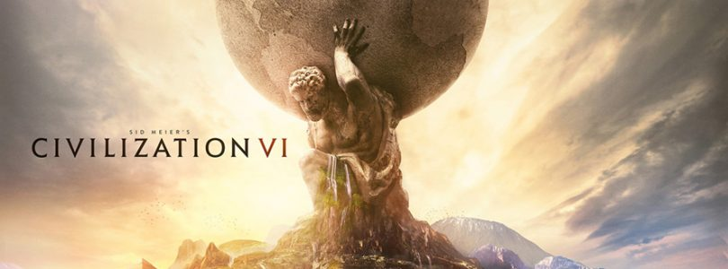 Sid Meier's Civilization VI Hands-on Preview
