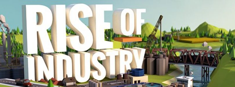 Rise Of Industry Preview
