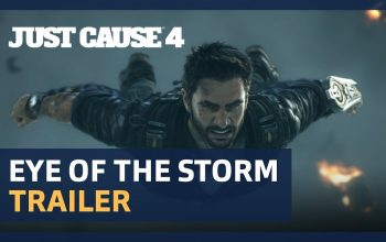 Just Cause 4 Eye of the Storm Cinematic Trailer Released