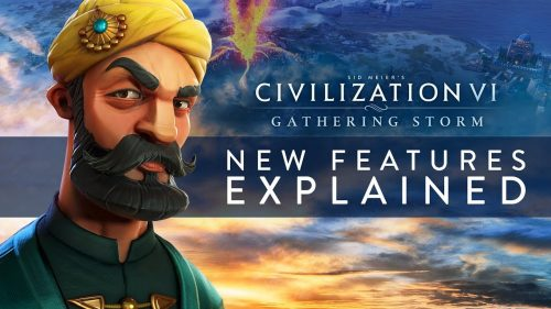 New Sid Meier's Civilization VI: Gathering Storm Trailers Breaks Down New Features