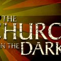 The Church in the Darkness Launches on PC and Consoles