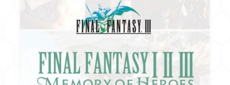 Final Fantasy I * II * III: Memory of Heroes Review