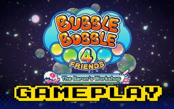 Bubble Bobble 4 Friends: The Baron's Workshop First 30 Minutes of Gameplay