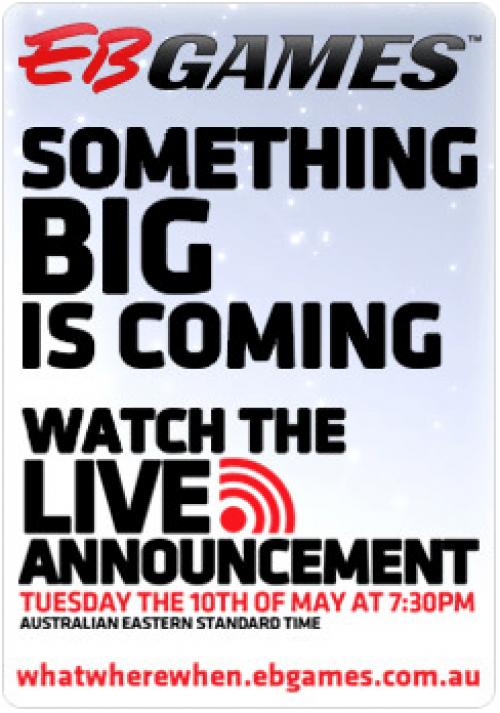 What Where When ?? EBGAMES Big Announcement !!!