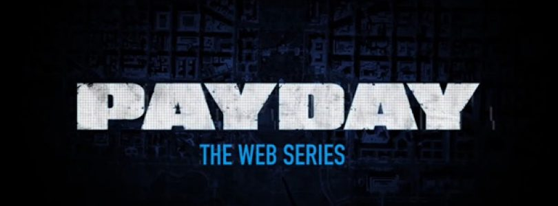 PAYDAY 2 Live Action Web-Series Teased