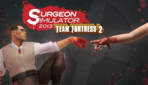 Surgeon Simulator 2013/Team Fortress 2 Crossover Released