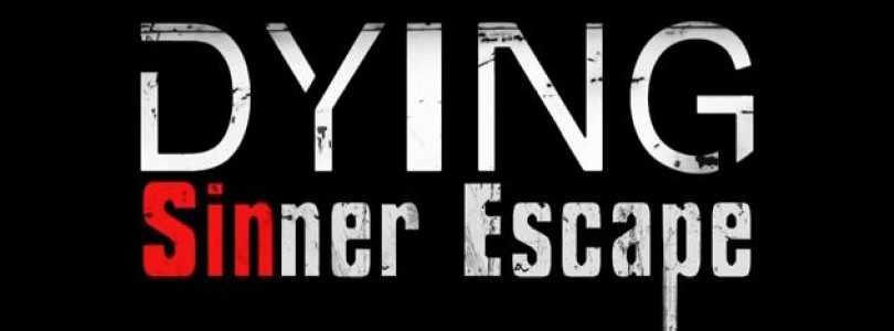 DYING: Sinner Escape Due Out August 14th; Teaser Trailer Revealed