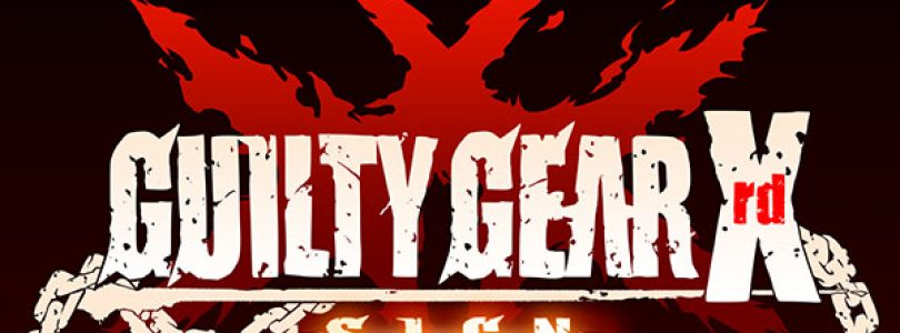 Guilty Gear Xrd: Sign Gets a New Trailer, Coming to PS4