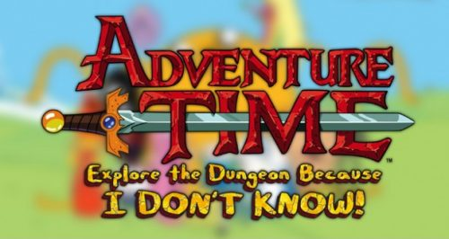 Hands-On with Adventure Time Explore the Dungeon Because I DON'T KNOW!