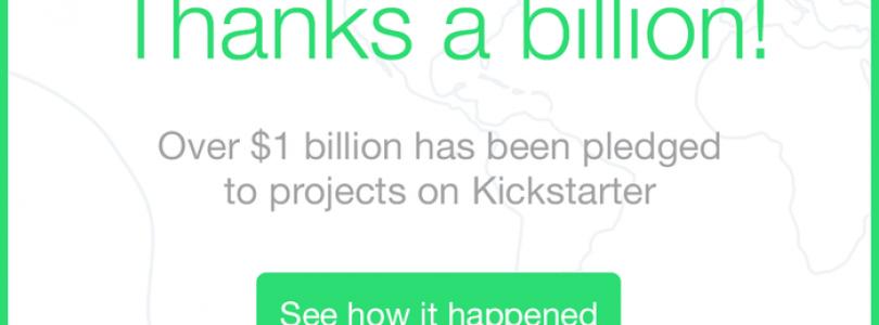 KickStarter Surpasses $1 Billion Dollars In Pledges