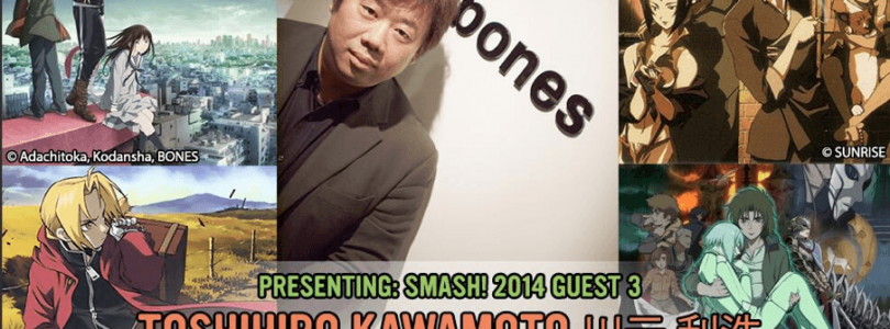 SMASH! 2014 – Toshihiro Kawamoto Announced As Third Special Guest