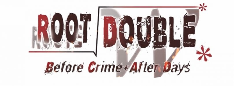 Root Double- Before Crime * After Days- Xtend Edition Localization Kickstarter Launched
