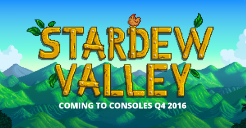 Stardew Valley Announced for Xbox One, PlayStation 4, and Wii U Release in Q4 2016