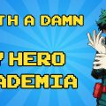 Worth a Damn: My Hero Academia