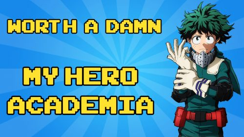 Worth a Damn: My Hero Academia
