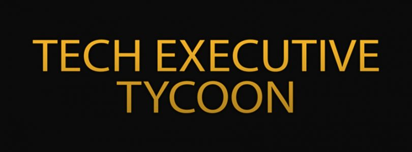 Tech Executive Tycoon Impressions