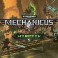 Warhammer 40,000: Mechanicus – Heretek Review