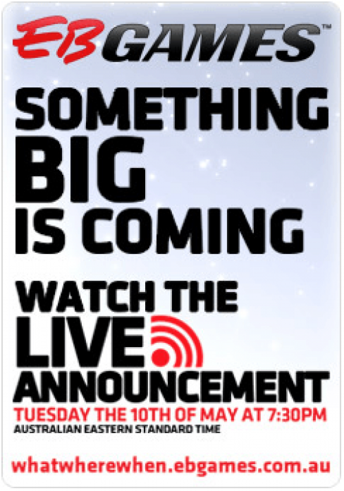 What Where When ?? EBGAMES Big Announcement !!!